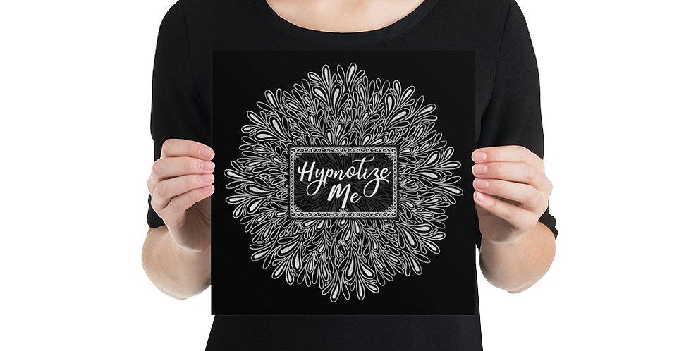Hypnotize Me (Black) Poster
