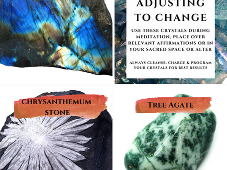 Crystals to help with adjusting to change and adaptation