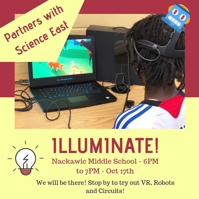 We are so excited to be a partner at Nackawic's ILLUMINATE event with Science East! Come talk to our instructors about Winter classes while playing with Virtual Reality, Robots and Circuits!
