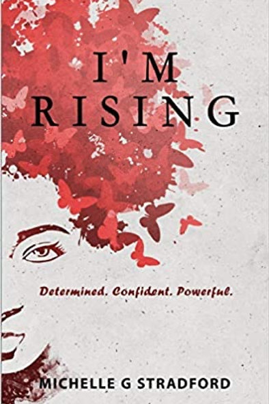I'm Rising ( Determined. Confident. Powerful)