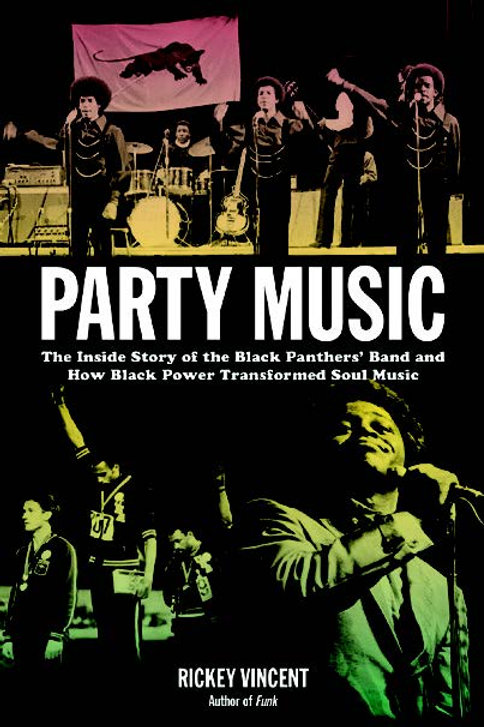 """Party Music """"The Inside Story of the Black Panthers' Band"""
