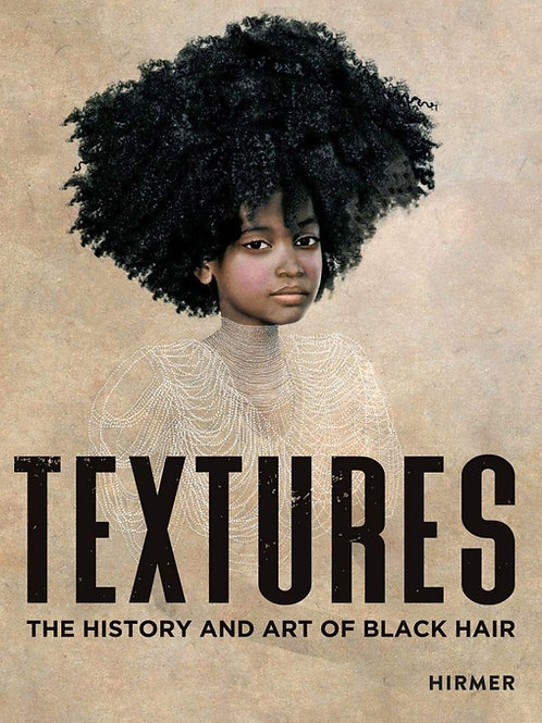 Textures (The History And Art Of Black Hair)