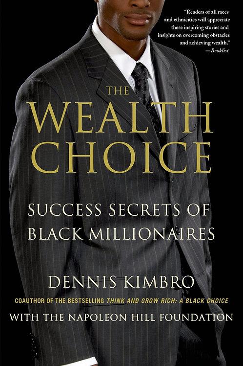 The Wealth Choice (Success Secrets Of Black Millionaires)
