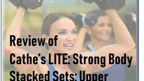 Review of Cathe's LITE: Strong Body Stacked Sets: Upper