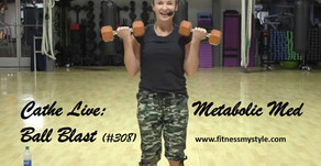 Cathe Live Review: Metabolic Med Ball Blast (#308)