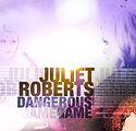 PMA-Juliet_Roberts_-_Dangerous_Game.jpeg