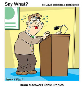 SAY WHAT CARTOON-TOASTMASTERS-TABLE TROP