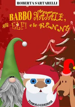Babbo Natale, gli elfi e le renne (Tomolo Edizioni)