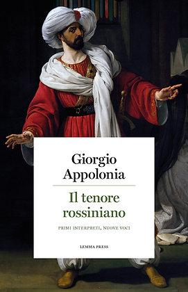 Il tenore rossiniano - Primi interpreti, nuove voci (Lemma Press)