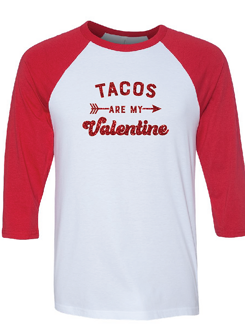 Tacos Are My Valentine - Valentine Baseball Tee
