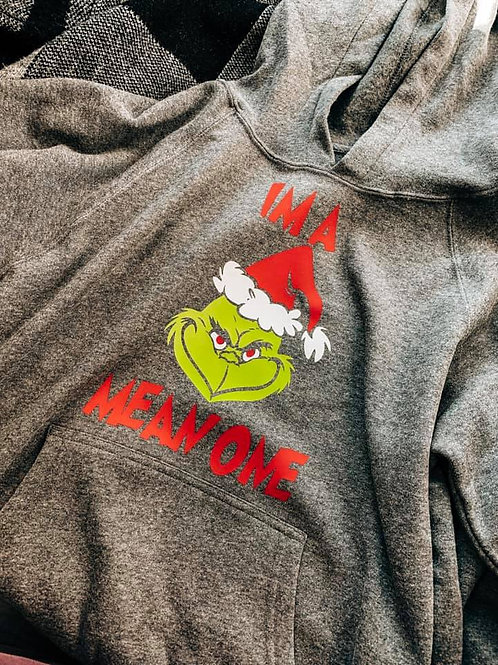 I'm a Mean One - Grinch Hoodie