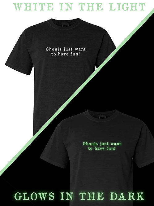 Glow in the Dark - Ghouls just wanna have fun!  Comfort Colors Tee