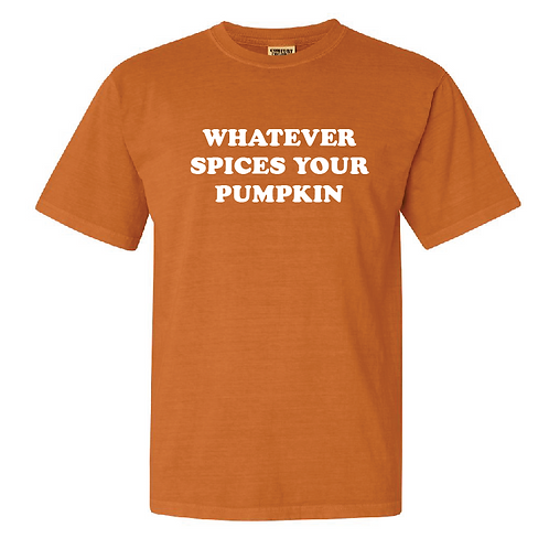 Comfort Colors - Whatever Spices Your Pumpkin