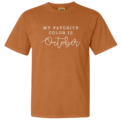 Comfort Colors - October is my Favorite Color