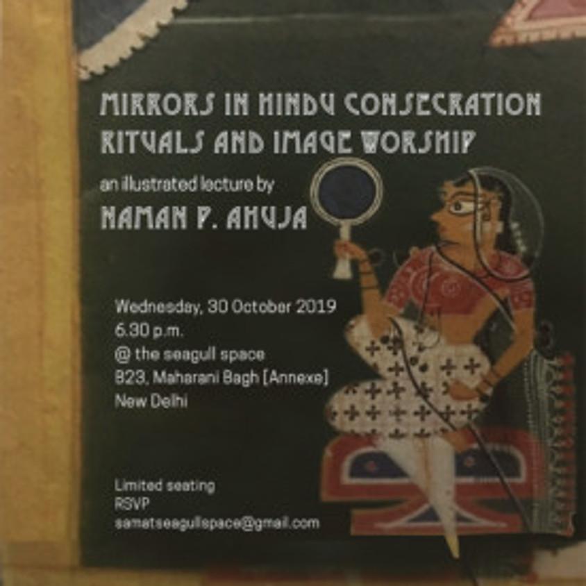 Mirrors in Hindu Consecration Rituals and Image worship: Naman P. Ahuja