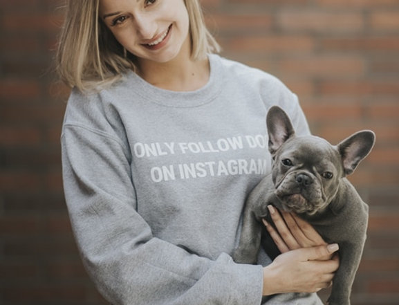 """""""I Only Follow Dogs On Instagram"""" Crewneck"""