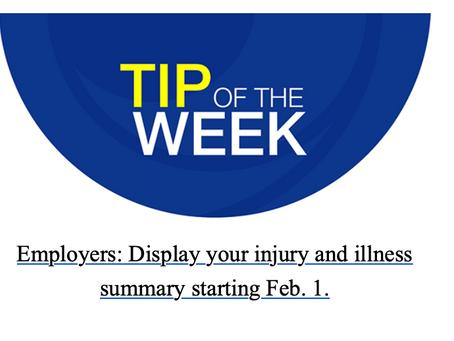 Reminder - Post OSHA Injury Data on 01 FEB 2020