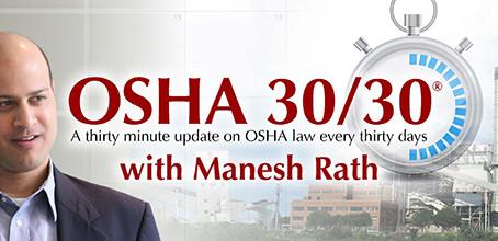 OSHA 30/30 Update with Manesh Rath - February 19th!