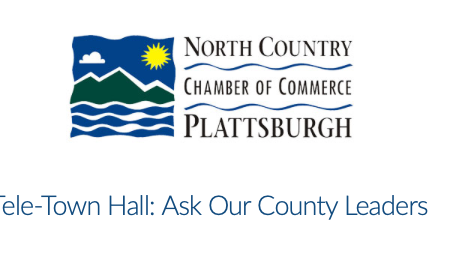 """North Country Chamber of Commerce """"Tele-Town Hall: Ask Our County Leaders"""""""