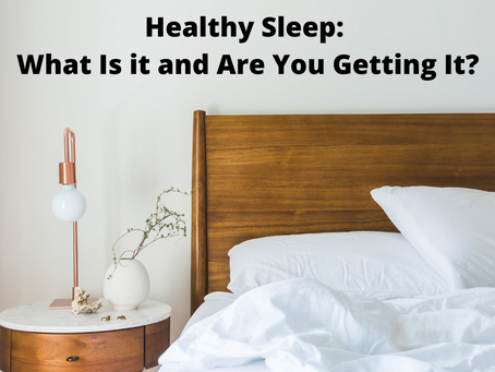 Healthy Sleep: What Is it and Are You Getting It?