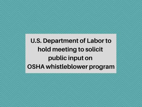 Reminder - OSHA to Hold Meeting to Solicit Public Input on Whistleblower Program