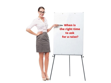 When is the right time to ask for a raise?