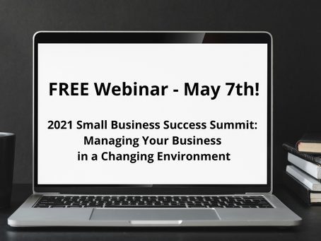 2021 Small Business Success Summit: Managing Your Business in a Changing Environment