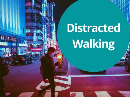 Distracted Walking May 2021