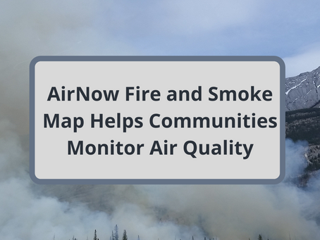 AirNow Fire and Smoke Map helps communities monitor air quality