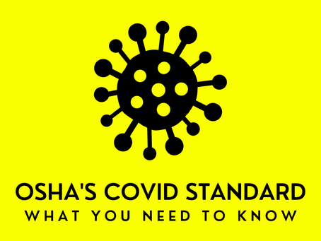 OSHA's COVID Standard - What You Need to Know