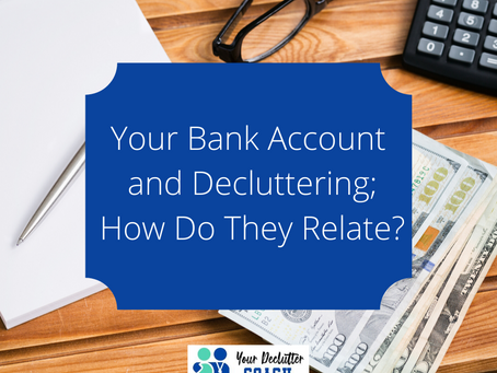 Your Bank Account and Decluttering; How Do They Relate?