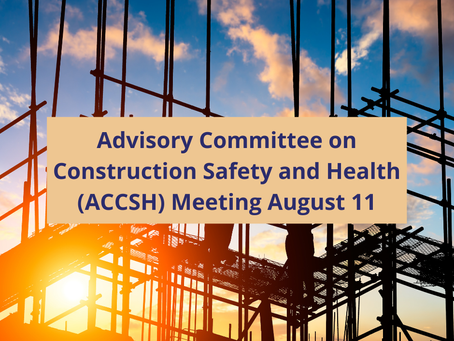 Advisory Committee on Construction Safety and Health (ACCSH) Meeting August 11