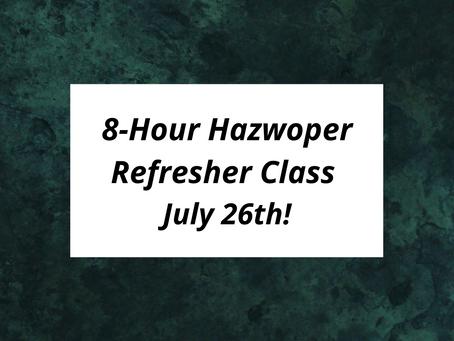 FREE 8-Hour Hazwoper Refresher Class - July 26th!