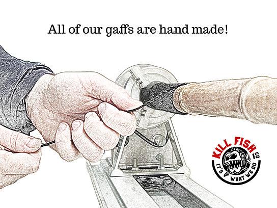 Hand Made Gaffs