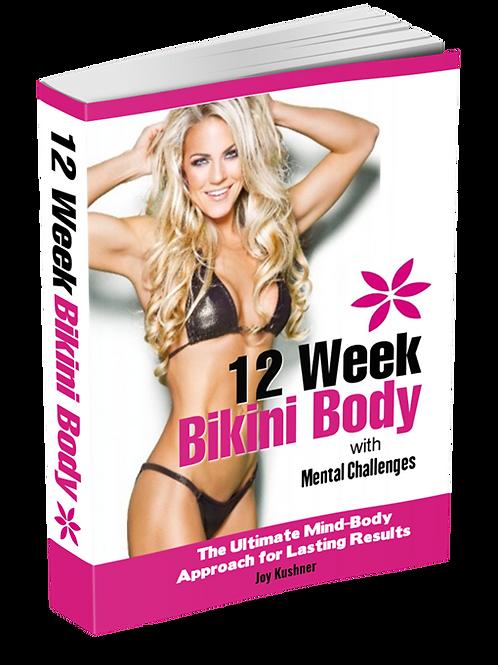 12 Week Bikini Body with Mental Challenges
