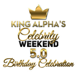King Alpha's Celebrity Weekend