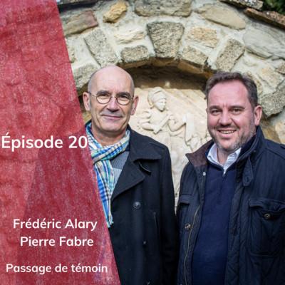 Épisode 20 : Frédéric Alary & Pierre Fabre, passage de témoin
