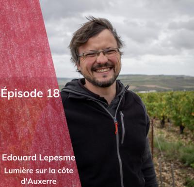 Episode 18 : Edouard Lepesme, lumière sur la côte d'Auxerre