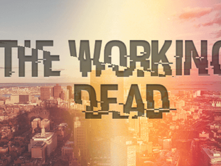 The Working Dead.