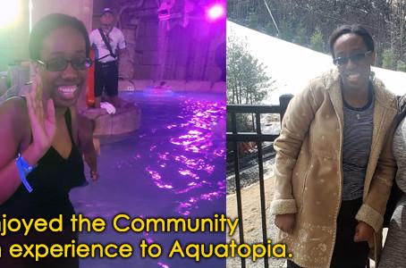 Ayanna enjoyed the Community Integration experience to Aquatopia