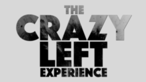 The Crazy Left Experience