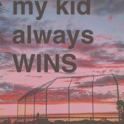 my kid always wins