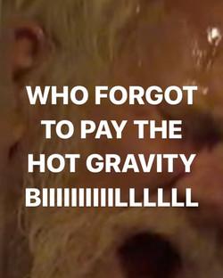 hot gravity bill