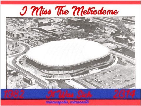 I Miss The Metrodome