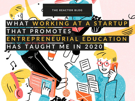 What Working At A Startup That Promotes Entrepreneurial Education Has Taught Me In 2020