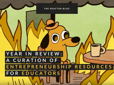 Year In Review: A Curation of Entrepreneurship Resources For Educators