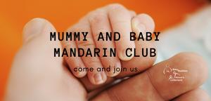 Mummy and Baby Mandarin Club