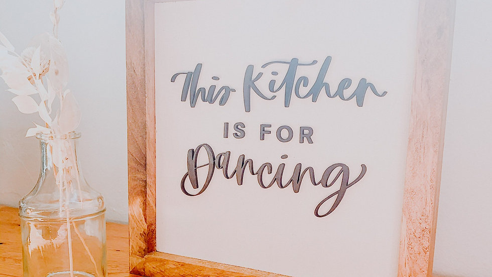 This Kitchen is for Dancing laser cut sign