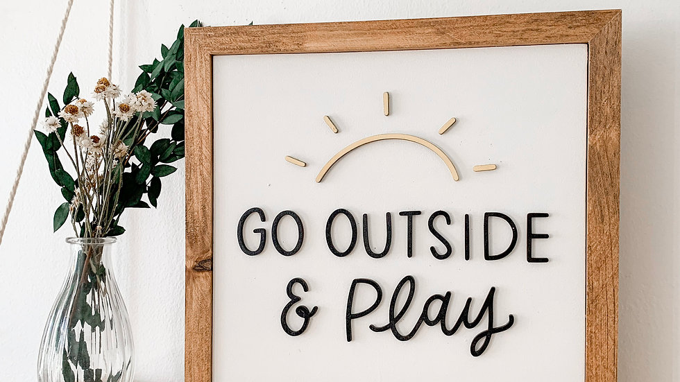 Go Outside& Play laser cut sign