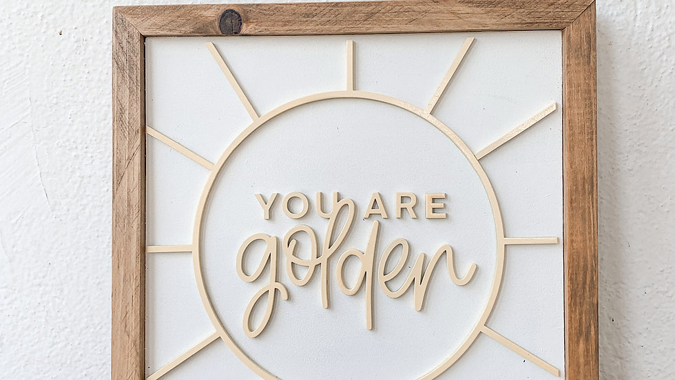 You Are Golden laser cut sign
